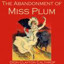 Abandonment of Miss Plum, Dion Clayton Calthrop