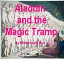 Aladdin and the Magic Tramp: Stories of Hot Arabian Nights in the Harem