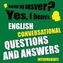 English conversational questions and answers intermediate, Richard Ludvik