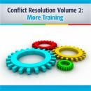Conflict Resolution Vol. 2: More Training, Deaver Brown, Harvard AB & MBA