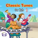 Classic Tunes for Kids 1, Twin Sisters Productions