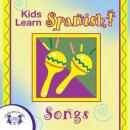 Kids Learn Spanish Songs Audiobook