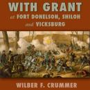 With Grant at Fort Donelson, Shiloh and Vicksburg, Wilber F. Crummer