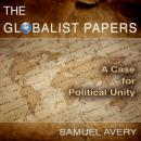 Globalist Papers: A Case for Political Unity, Samuel Avery