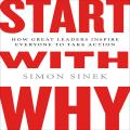 Start with Why: How Great Leaders Inspire Everyone to Take Action (Intl Ed)