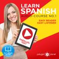 Learn Spanish - Easy Listener - Easy Reader - Parallel Text Audio Course No. 1