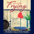 Out of the Frying Pan: A cozy little romance ... with murder on the side