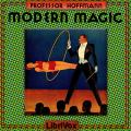 Modern Magic: A Practical Treatise on the Art of Conjuring